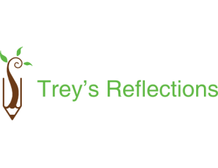 Trey's Reflections